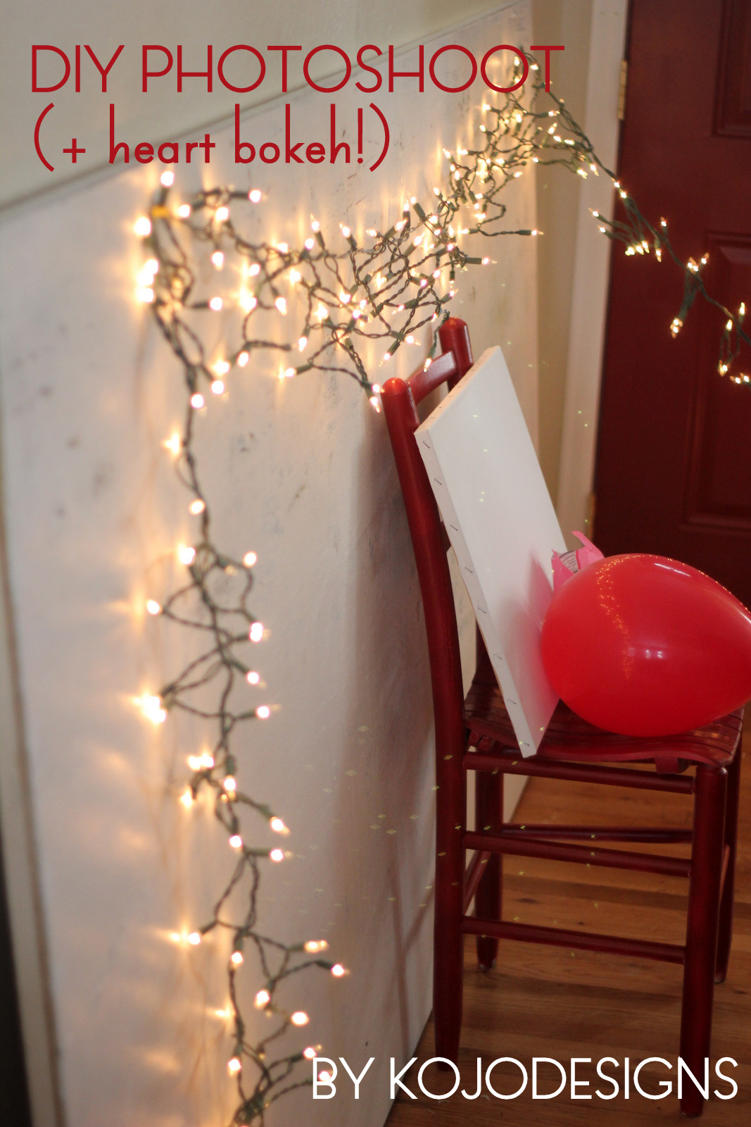 DIY photoshoot backdrop and props… and heart bokeh!