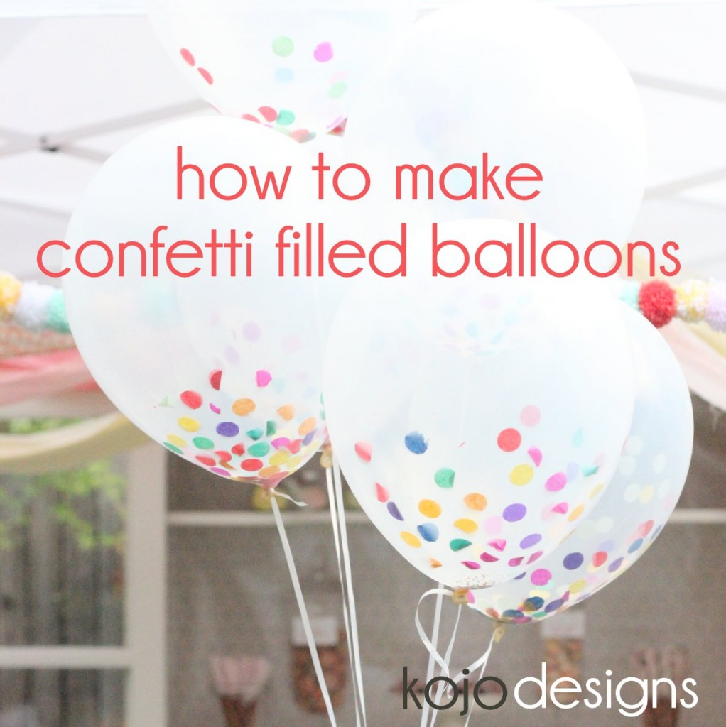 how to makec confetti filled balloons