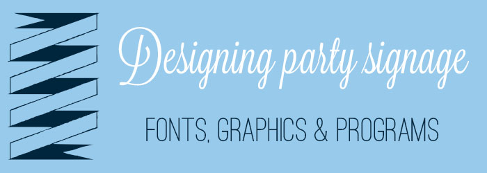 how to design your own party signage