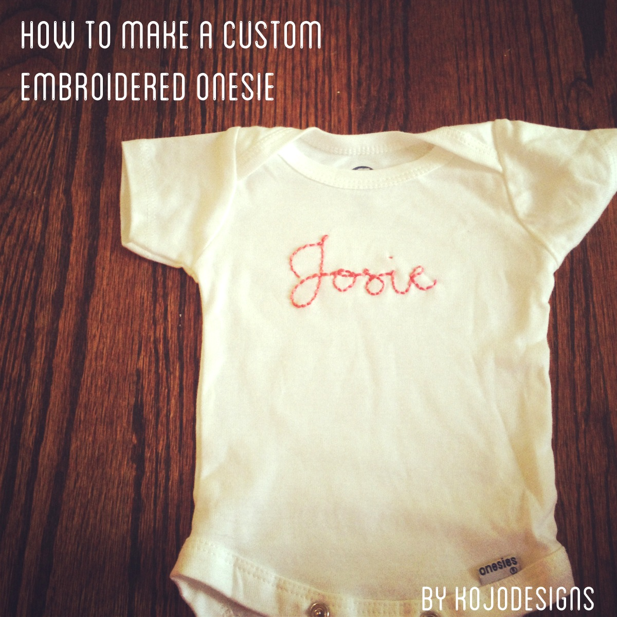 how to make a custom embroidered onesie by kojodesigns