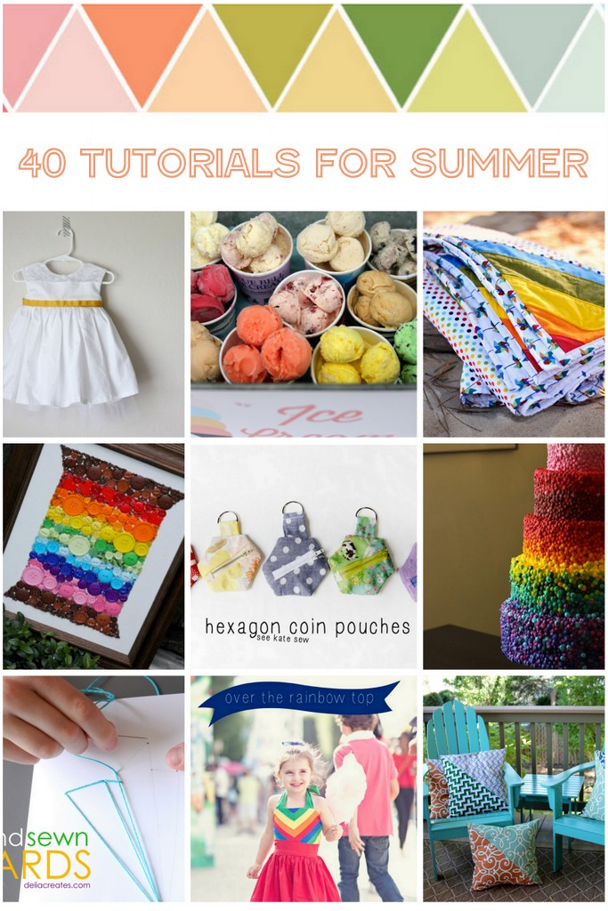 40 fabulous, colorful tutorials for summer!