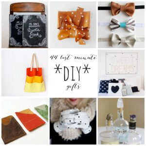 44 last minute DIY gifts (make these in 45 minutes or less, with materials you have on hand... at least mostly!)
