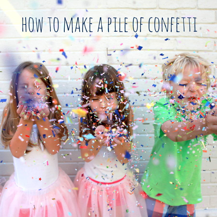 how to easily make a whole pile of confetti