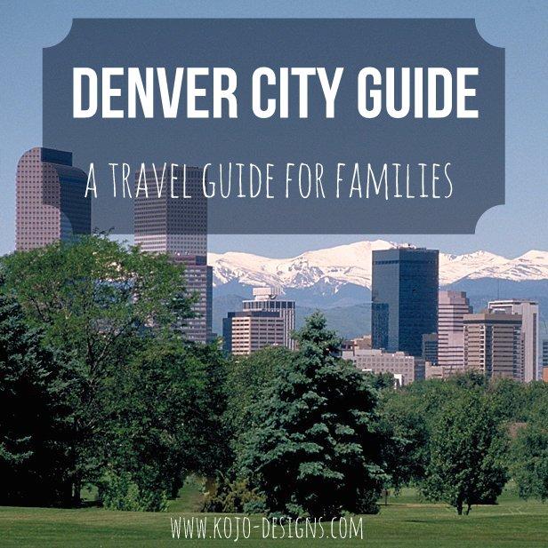 denver city guide- a travel guide for families