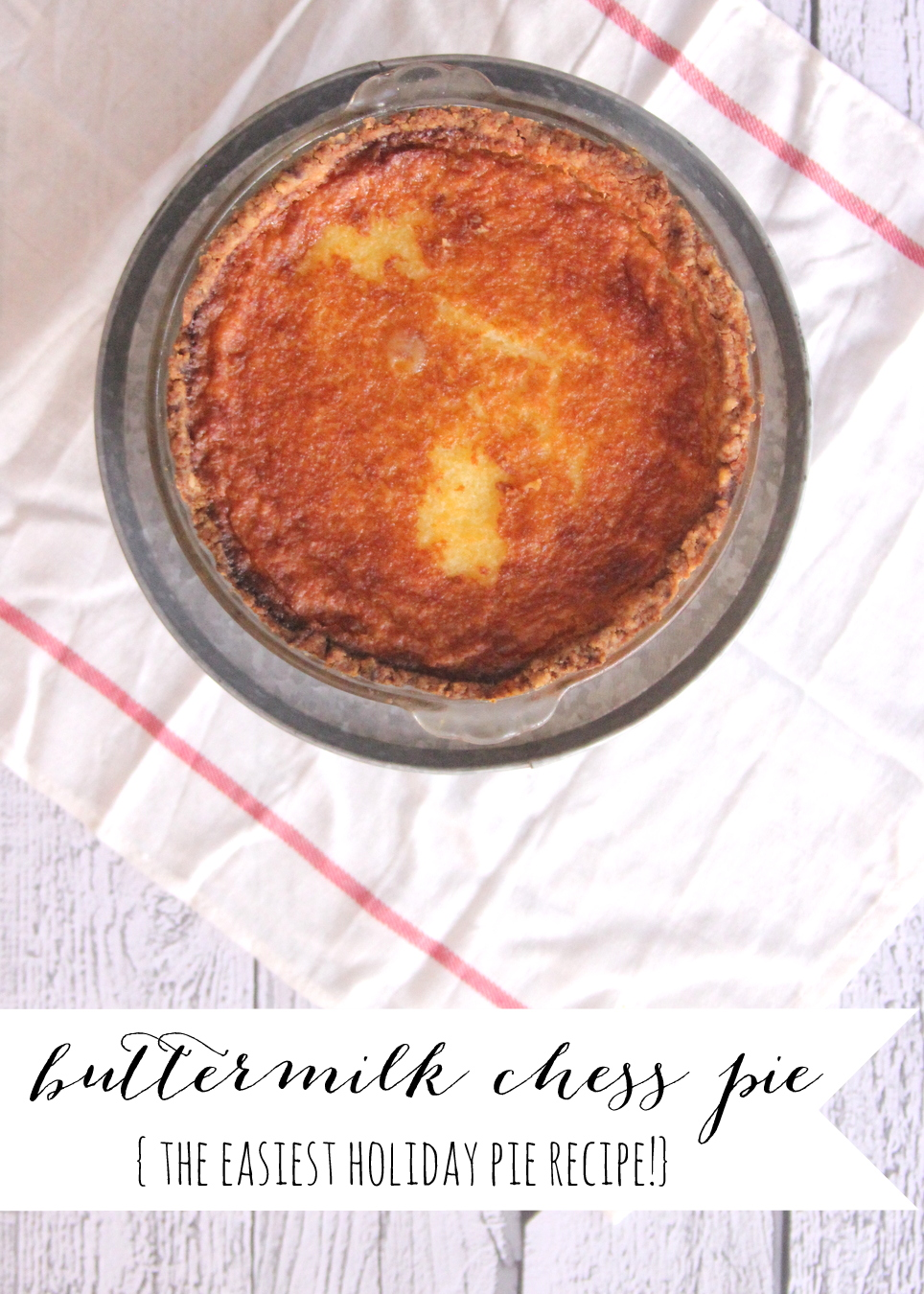 the easiest holiday pie- buttermilk chess pie (this homemade pie comes together so easily- it is the perfect pie to add to your Christmas menu!)