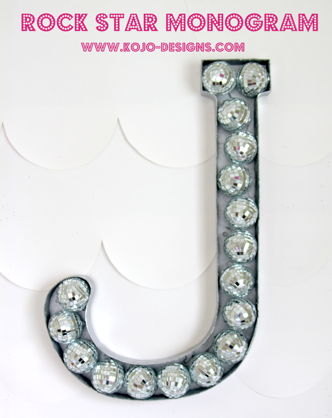 Need to add a bit of rock star to a room (or a party)??? This disco ball filled monogram is the perfect addition!