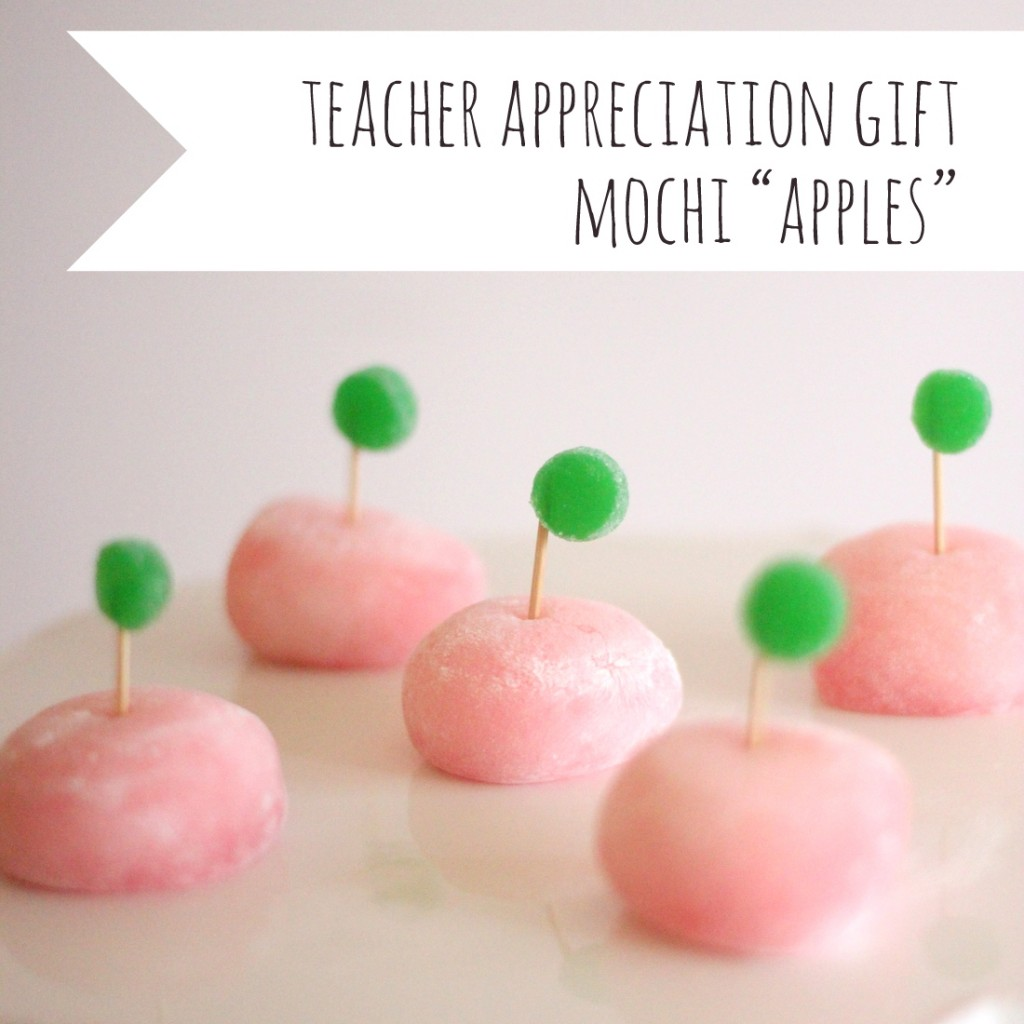 teacher appreciation gift idea- mochi 'apples'
