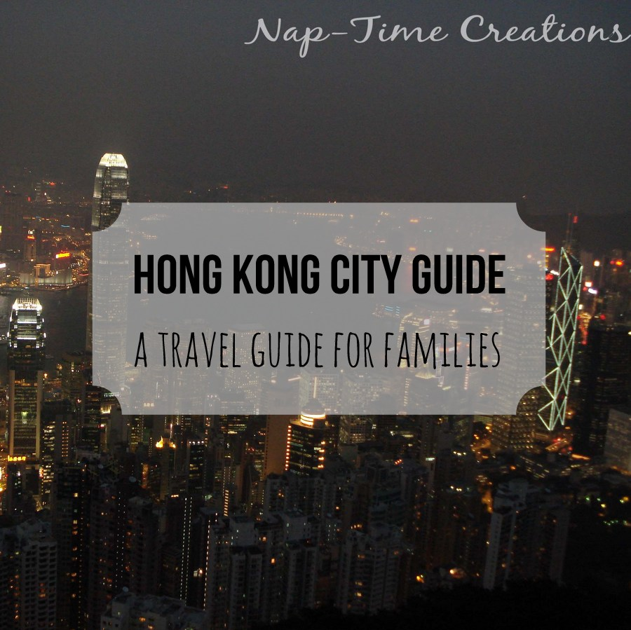 hong kong city guide-a travel guide for families