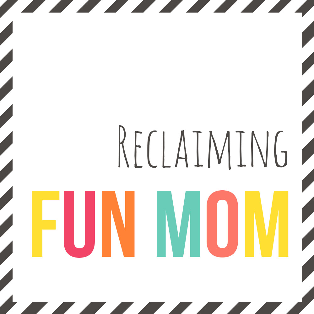 Even in the tired and the weary, I am reclaiming Fun Mom this week (10 things I am trying)