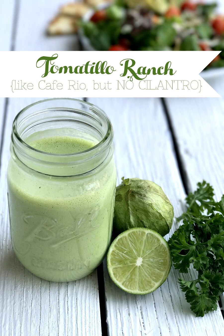homemade tomatillo ranch- like cafe rio (but without cilantro!)