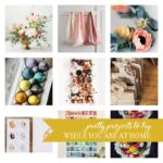 Pretty projects to try while you are at home