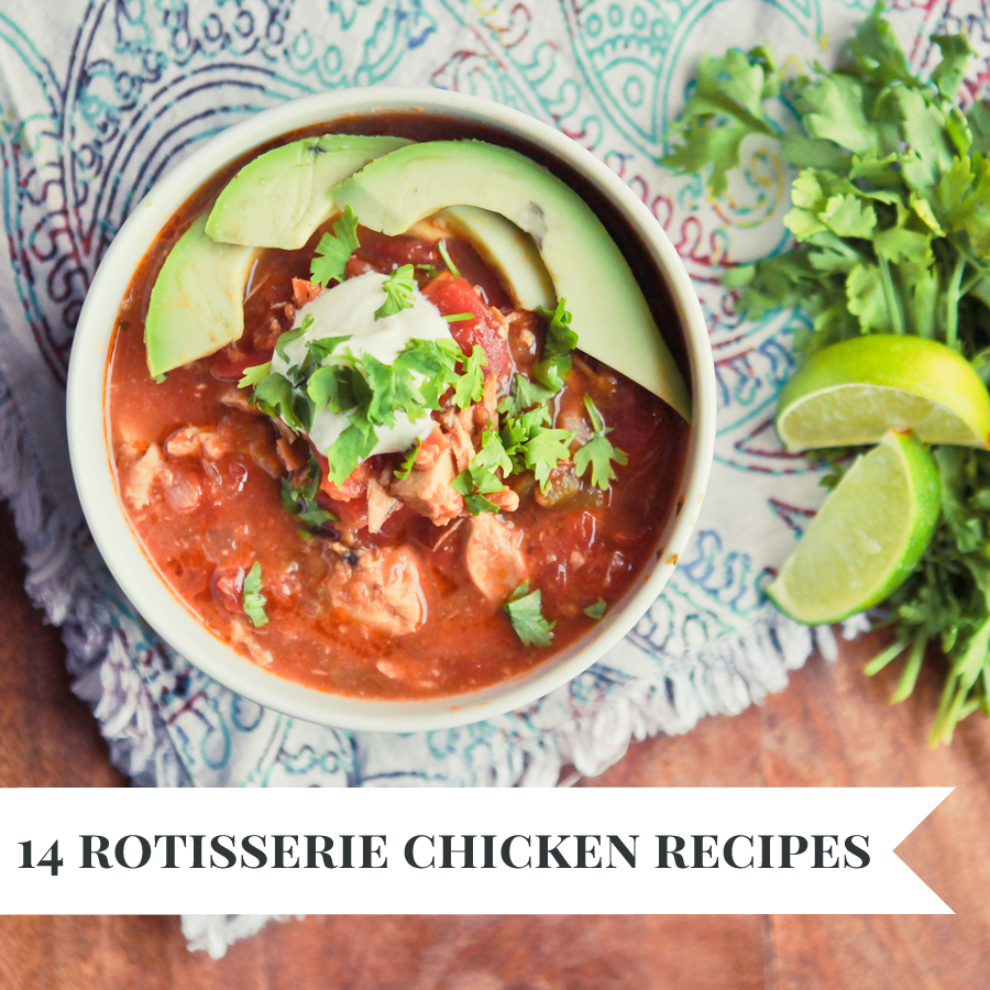 14 delicious ways to use a rotisserie chicken