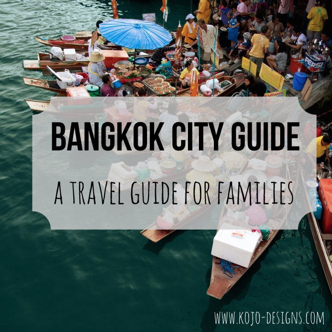 bangkok city guide- a travel guide for families