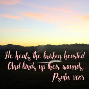 He is close to the brokenhearted, and binds up their wounds. Psalm 147:3